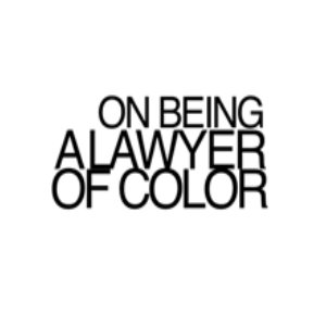 Recognized by : On Being a Lawyer of Color